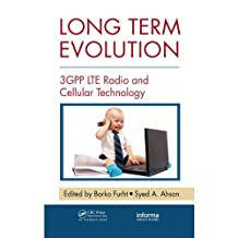 Long Term Evolution: 3GPP LTE Radio and Cellular Technology (Internet and Communications Book 11) (English Edition)