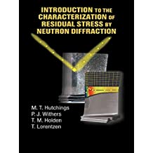 Introduction to the Characterization of Residual Stress by Neutron Diffraction (English Edition)