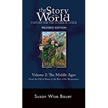 Story of the World, Vol. 2: History for the Classical Child: The Middle Ages (Second Revised Edition)  (Vol. 2)  (Story of the World) (English Edition)