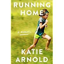 Running Home: A Memoir (English Edition)