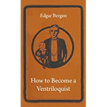 How to Become a Ventriloquist (English Edition)