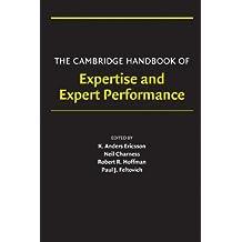 The Cambridge Handbook of Expertise and Expert Performance (Cambridge Handbooks in Psychology) (English Edition)