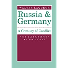Russia and Germany: Century of Conflict (English Edition)