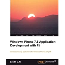 Windows Phone 7.5 Application Development with F# (Professional Expertise Distilled) (English Edition)
