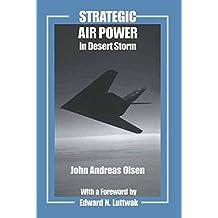 Strategic Air Power in Desert Storm (Studies in Air Power Book 12) (English Edition)