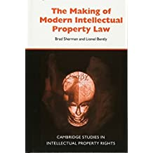 The Making of Modern Intellectual Property Law (Cambridge Intellectual Property and Information Law Book 1) (English Edition)