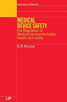 """""""Medical Device Safety: The Regulation of Medical Devices for Public Health and Safety (English Edition)"""",作者:[Higson, G.R]"""