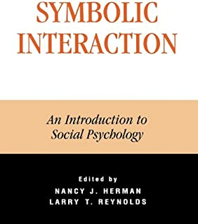 Symbolic Interaction: An Introduction to Social Psychology (The Reynolds Series in Sociology) (English Edition)