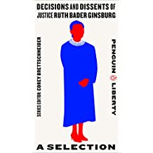 Decisions and Dissents of Justice Ruth Bader Ginsburg: A Selection (Penguin Liberty Book 2) (English Edition)