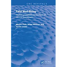 Fetal Well-Being: Physiological Basis & Methods of Clinical Assessmnt (Routledge Revivals) (English Edition)