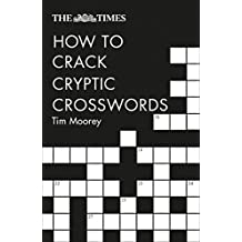 The Times How to Crack Cryptic Crosswords: Hints and tips to help every solver (English Edition)