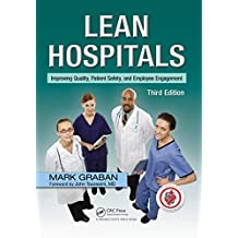 Lean Hospitals: Improving Quality, Patient Safety, and Employee Engagement, Third Edition (English Edition)