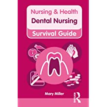 Nursing & Health Survival Guide: Dental Nursing (Nursing and Health Survival Guides) (English Edition)