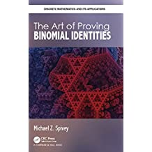 The Art of Proving Binomial Identities (Discrete Mathematics and Its Applications) (English Edition)