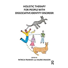 Holistic Therapy for People with Dissociative Identity Disorder (English Edition)