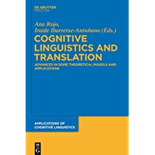 Cognitive Linguistics and Translation: Advances in Some Theoretical Models and Applications