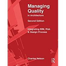 Managing Quality in Architecture: Integrating BIM, Risk and Design Process (English Edition)