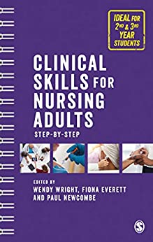 """""""Clinical Skills for Nursing Adults: Step by Step (English Edition)"""",作者:[Wendy Wright, Paul Newcombe, Fiona Everett]"""