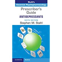 Prescriber's Guide: Antidepressants: Stahl's Essential Psychopharmacology (English Edition)