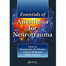 Essentials of Anesthesia for Neurotrauma (English Edition)