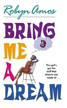 """""""Bring Me a Dream (English Edition)"""",作者:[Amos, Robyn]"""