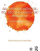 Quantitative Methods for Second Language Research: A Problem-Solving Approach (New Perspectives on Language Assessment) (E...