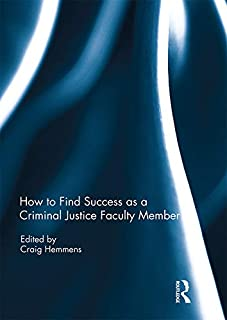 How to find success as a Criminal Justice faculty member (English Edition)