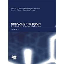 DHEA and the Brain (Nutrition, Brain and Behavior Book 1) (English Edition)
