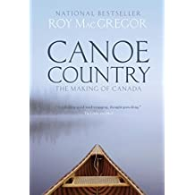 Canoe Country: The Making of Canada (English Edition)