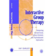 Interactive Group Therapy: Integrating, Interpersonal, Action-Orientated and Psychodynamic Approaches (English Edition)