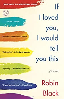 """If I Loved You, I Would Tell You This: Fiction (English Edition)"",作者:[Black, Robin]"