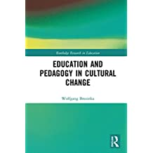 Education and Pedagogy in Cultural Change (Routledge Research in Education Book 194) (English Edition)