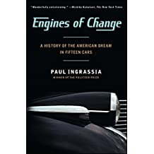 Engines of Change: A History of the American Dream in Fifteen Cars (English Edition)