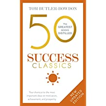 50 Success Classics: Winning Wisdom For Work & Life From 50 Landmark Books (The 50 Classics) (English Edition)