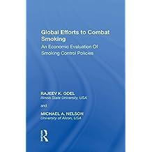 Global Efforts to Combat Smoking: An Economic Evaluation of Smoking Control Policies (English Edition)