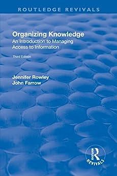 """Organizing Knowledge: Introduction to Access to Information (English Edition)"",作者:[Rowley, J.E., Farrow, John]"