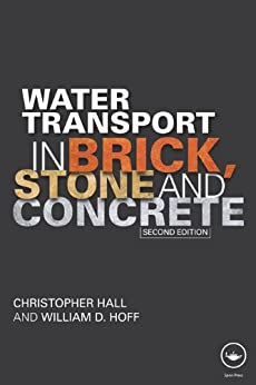 """""""Water Transport in Brick, Stone and Concrete (English Edition)"""",作者:[Hall, Christopher, Hoff, William D.]"""