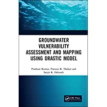 Groundwater Vulnerability Assessment and Mapping using DRASTIC Model (English Edition)