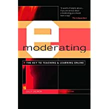 E-Moderating: The Key to Online Teaching and Learning (English Edition)
