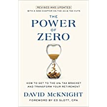 The Power of Zero, Revised and Updated: How to Get to the 0% Tax Bracket and Transform Your Retirement (English Edition)