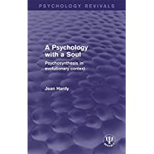 A Psychology with a Soul: Psychosynthesis in Evolutionary Context (Psychology Revivals) (English Edition)