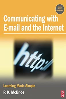 """""""Communicating with Email and the Internet: Learning Made Simple (English Edition)"""",作者:[McBride, P K]"""