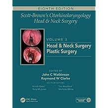 Scott-Brown's Otorhinolaryngology and Head and Neck Surgery: Volume 3: Head and Neck Surgery, Plastic Surgery (English Edition)