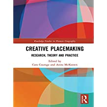 Creative Placemaking: Research, Theory and Practice (Routledge Studies in Human Geography) (English Edition)