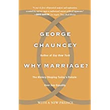 Why Marriage: The History Shaping Today's Debate Over Gay Equality (English Edition)