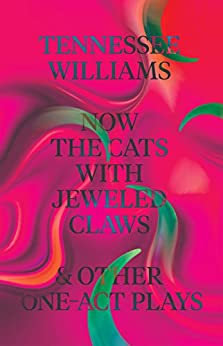 """""""Now the Cats With Jeweled Claws & Other One-Act Plays (English Edition)"""",作者:[Williams, Tennessee]"""