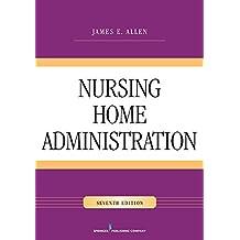 Nursing Home Administration, Seventh Edition (English Edition)