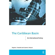The Caribbean Basin: An International History (The New International History) (English Edition)