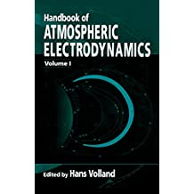 Handbook of Atmospheric Electrodynamics, Volume I (English Edition)