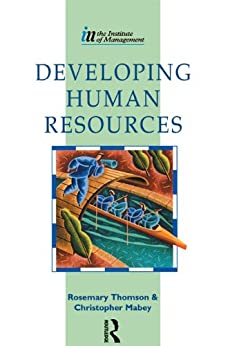 """""""Developing Human Resources (English Edition)"""",作者:[Mabey, Christopher, Thomson, Rosemary]"""